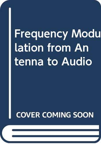 9780672207235: Frequency Modulation from Antenna to Audio