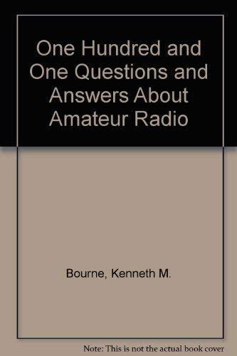 101 Questions and Answers about Amateur Radio: Bourne, Kenneth M. , Robert M. Brown and Leo G. ...