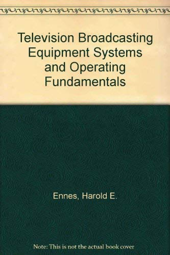 9780672207860: Television Broadcasting Equipment Systems and Operating Fundamentals