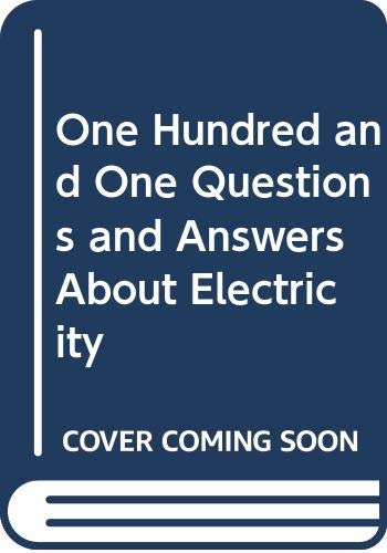 One Hundred and One Questions and Answers About Electricity (9780672208065) by Leo G. Sands