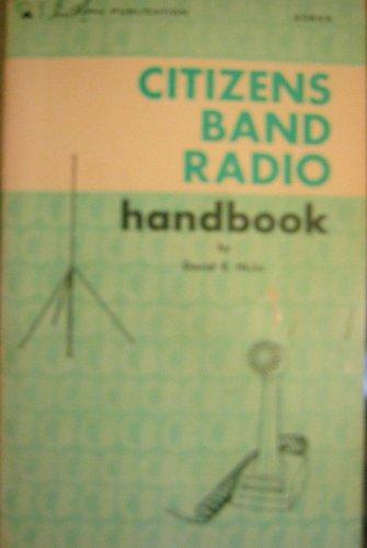Citizens band radio handbook,: David E Hicks
