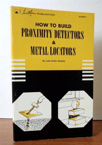 9780672208812: How to Build Proximity Detectors and Metal Locators