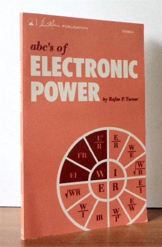 A. B. C.'s of Electronic Power (0672208849) by Rufus P. Turner