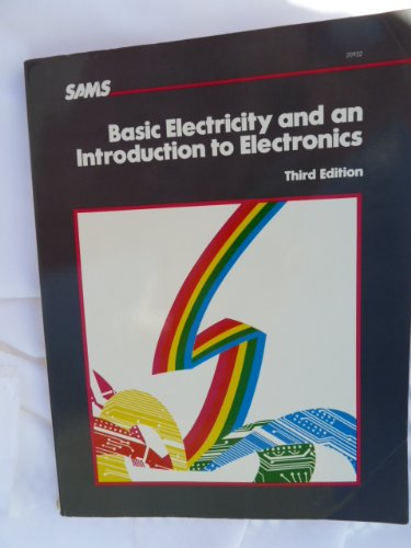 Basic Electricity and an Introduction to Electronics: the Howard W.