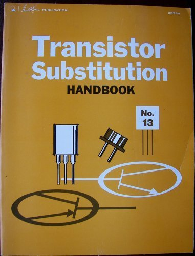 Transistor Substitution Handbook No. 13: Howard W. Sams
