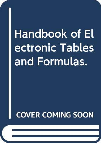 Handbook of Electronic Tables and Formulas.: Howard W. Sams