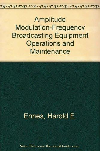AM-FM Broadcasting: Equipment, Operations, and Maintenance: Ennes, Harold E.