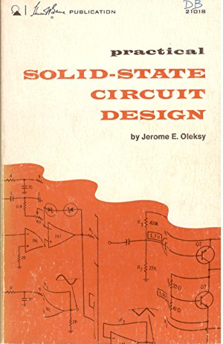 Practical solid-state circuit design,: Jerome E Oleksy