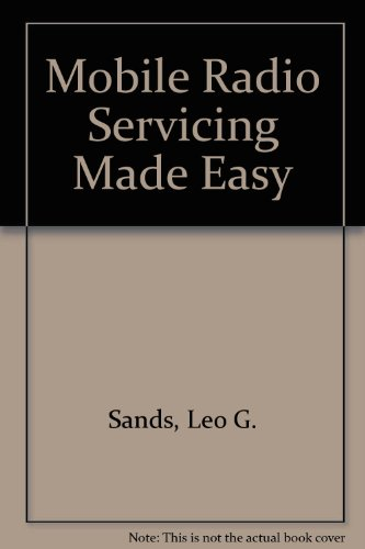 Mobile Radio Servicing Made Easy (9780672211782) by Leo G. Sands