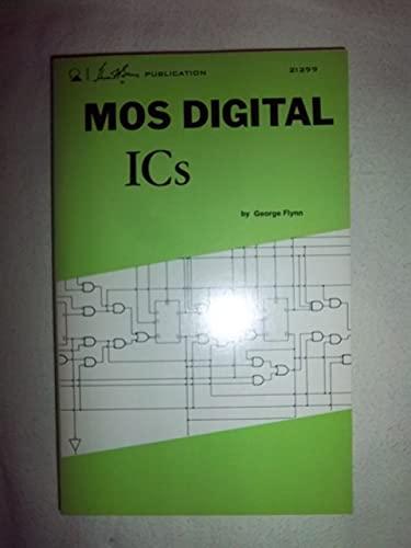 Metal-oxide Semiconductor Digital Integrated Circuits: Flynn, George
