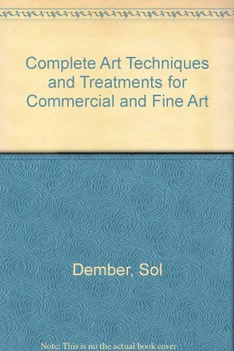 9780672213236: Complete Art Techniques and Treatments for Commercial and Fine Art