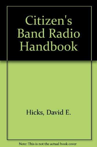 Citizen's Band Radio Handbook: Hicks, David E.