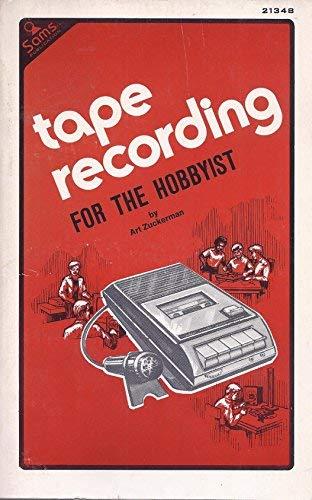 Tape Recording for the Hobbyist: Art Zuckerman