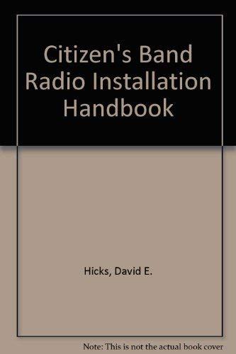 CB radio installation handbook: David E Hicks