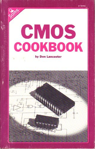 Complementary Metal Oxide Semiconductor Cookbook (9780672213984) by Don Lancaster