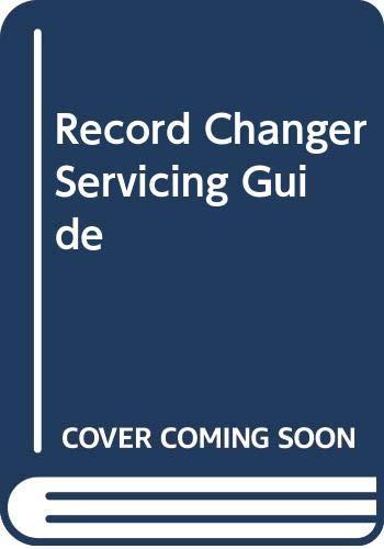 Record Changer Servicing Guide: Middleton, Robert G.