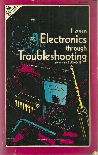 9780672214523: Learn Electronics Through Troubleshooting