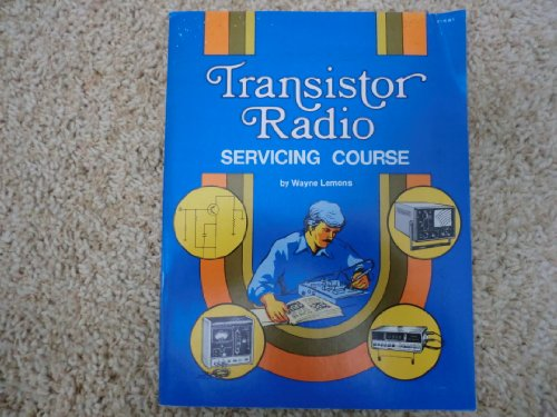Transistor Radio Servicing Course, 2nd edition: Lemons, Wayne