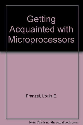 9780672214868: Getting Acquainted with Microprocessors