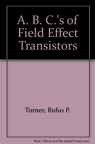 9780672215100: A. B. C.'s of Field Effect Transistors