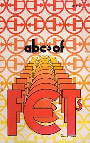 A. B. C.'s of Field Effect Transistors: Rufus P. Turner