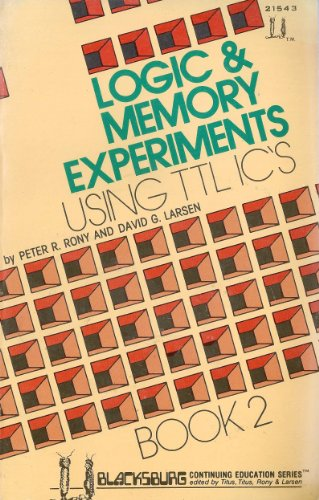 Logic and Memory Experiments: Using Ttl Intergrated: Larsen, David G.