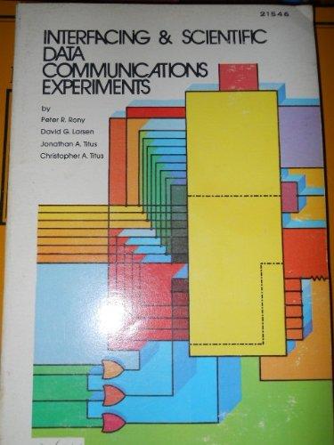 9780672215469: Interfacing and Scientific Data Communication Experiments (Blacksburg continuing education series)
