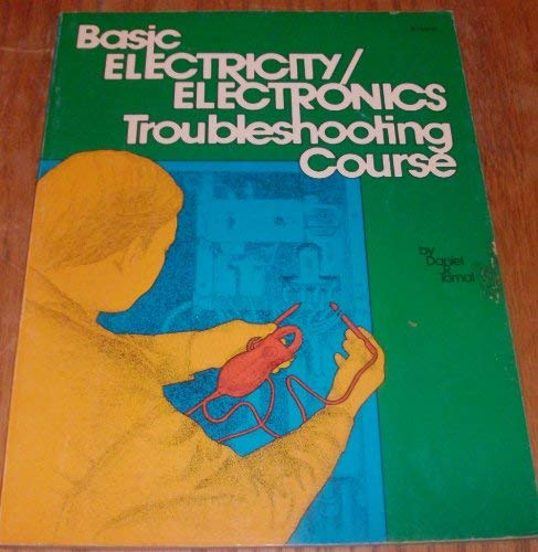 Basic electricity/electronics troubleshooting course: Tomal, Daniel R