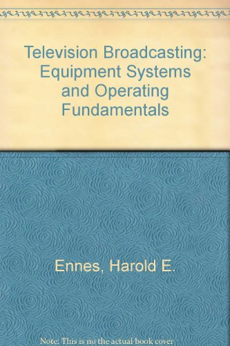 9780672215933: Television Broadcasting: Equipment Systems and Operating Fundamentals