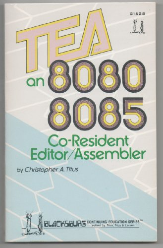 9780672216282: TEA: 8080/8085 Co-resident Editor/Assembler (The Blacksburg continuing education series)