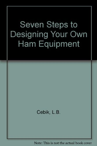 9780672216312: Seven Steps to Designing Your Own Ham Equipment