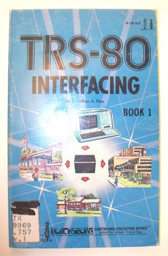 9780672216336: TRS-80 Interfacing: Bk. 1 (Blacksburg continuing education series)