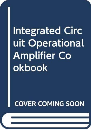 9780672216954: Integrated Circuit Operational Amplifier Cookbook