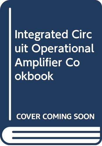 9780672216954: Integrated Circuit Operational Amplifier Cookbook