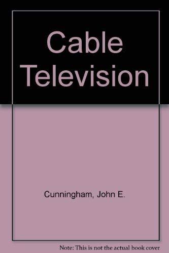 Cable Television: Cunningham, John Edward