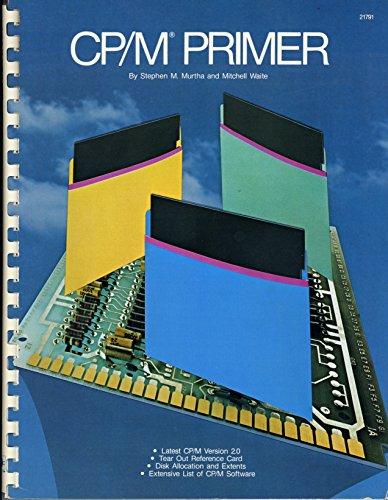 CP/M Primer: Murtha, Stephen M.; Waite, Mitchell