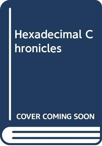 Hexadecimal Chronicles (9780672218026) by Don Lancaster