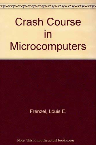 The Howard W. Sams Crash Course in: Frenzel, Louis E.,