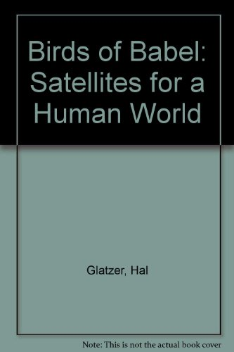 9780672220333: Birds of Babel: Satellites for a Human World