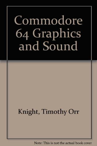 9780672222788: Commodore 64 Graphics and Sound