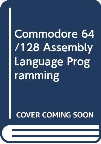 9780672224447: Commodore 64/128 Assembly Language Programming
