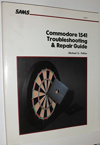 9780672224706: Commodore 1541 Troubleshooting and Repair Guide