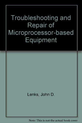 9780672224768: John D. Lenk's Troubleshooting and Repair of Microprocessor Based Equipment