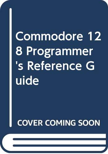 9780672224799: Commodore 128 Programmer's Reference Guide