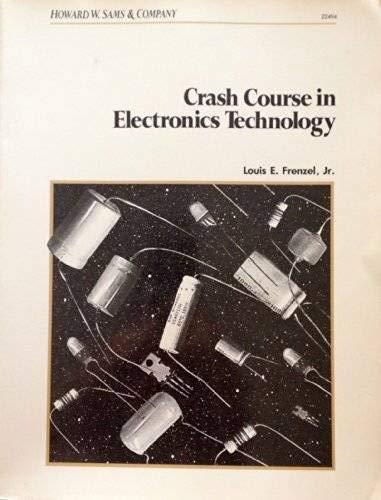 Crash Course in Electronics Technology: Frenzel, Louis E.,