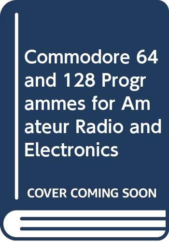 9780672225161: Commodore 64 and 128 Programmes for Amateur Radio and Electronics