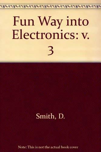 SAMS FUN WAY INTO ELECTRONICS, VOLUME 3: Smith, Dick