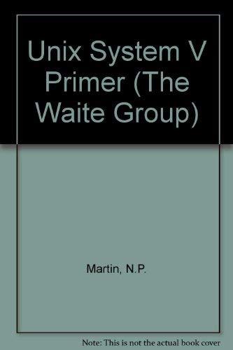 9780672225703: Unix System V Primer Rev Edition (The Waite Group)