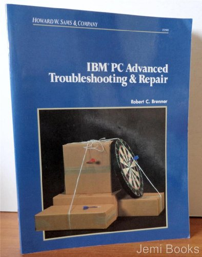IBM PC Advanced Troubleshooting and Repair: Brenner, Robert