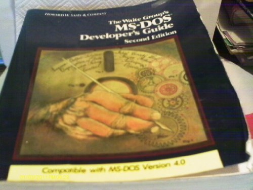 9780672226304: Waite Group's MS-DOS Developer's Guide (The Waite Group)